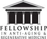 Fellowship in Anti-Aging & Regerative Medicine